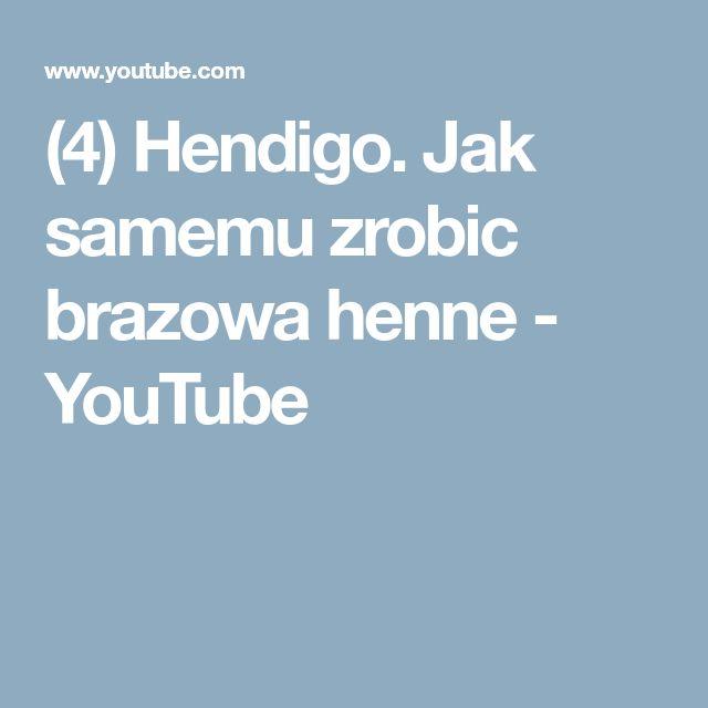 (4) Hendigo. Jak samemu zrobic brazowa henne - YouTube