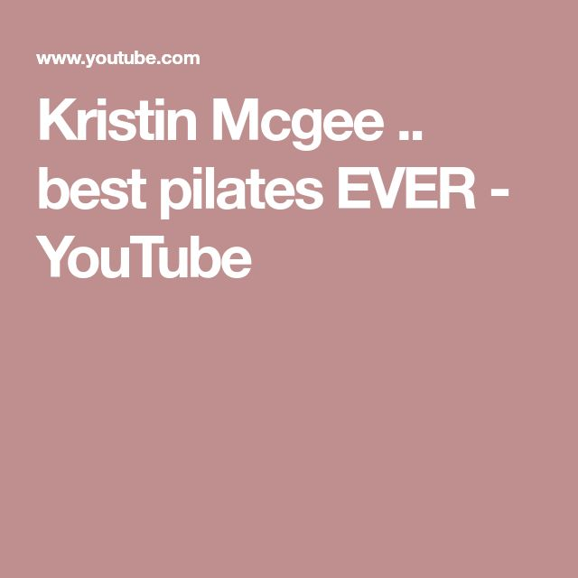 Kristin Mcgee .. best pilates EVER - YouTube