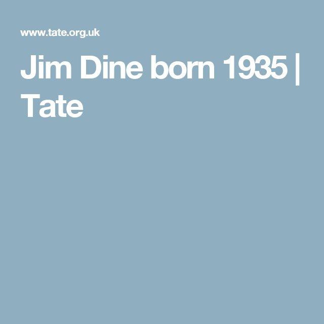 Jim Dine born 1935 | Tate