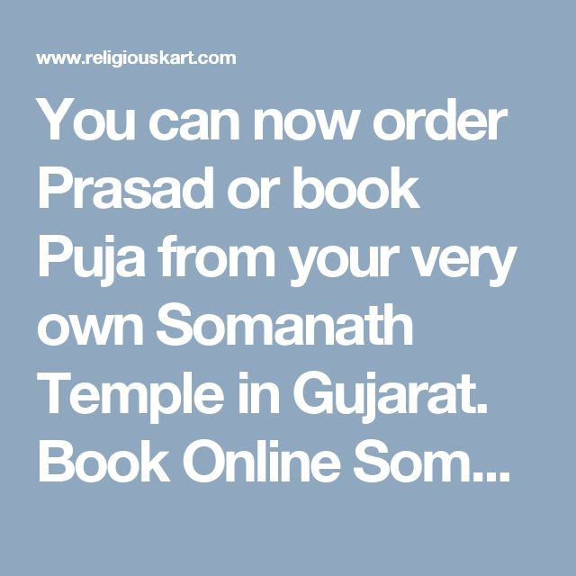 You can now order Prasad or book Puja from your very own Somanath Temple in Gujarat. Book Online Somanath Temple Prasad at Religiouskart.com