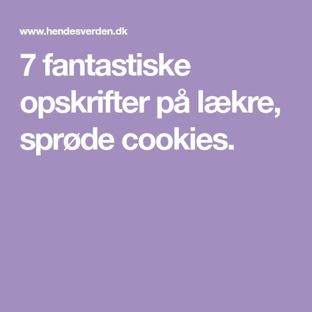7 fantastiske opskrifter på lækre, sprøde cookies.