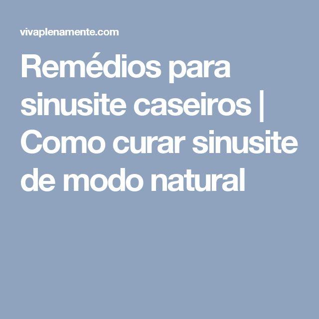 Remédios para sinusite caseiros | Como curar sinusite de modo natural