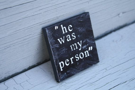 "3in x 3in ""he was my person""  Glee Quote Canvas Print on Etsy.  Rachel Berry's heartbreaking line in the Glee episode ""The Quarterback"" in regards to the death of her boyfriend Finn Hudson. ""He was my person.""  RIP Cory Monteith."
