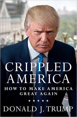 Crippled America: How to Make America Great Again: Donald J. Trump: 9781501137969: Amazon.com: Books