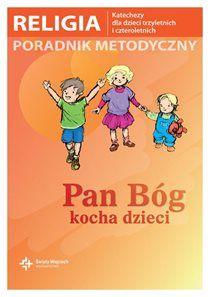 Religia 3- i 4-latek poradnik metodyczny - Pan Bóg kocha dzieci