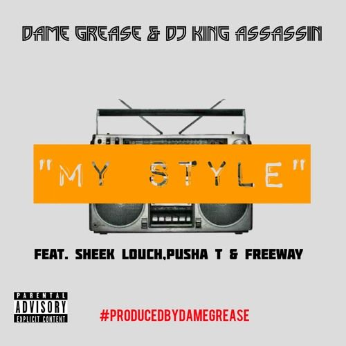 Dame Grease & King Assassin ft. Sheek Louch, Pusha T & Freeway – My Style