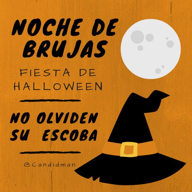 """""""Noche de #Brujas #Fiesta de #Halloween  """"No olviden su #Escoba"""". @candidman #Frases #Humor #Noche #FiestaDeHalloween #NocheDeBrujas #EstaNocheDeBrujas #Candidman"""
