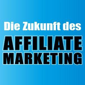 Affiliate Marketing - die einzige Chance für Händler der Zukunft