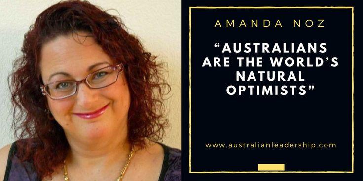 "Amanda Noz on Australian Leadership: ""Australians are the world's natural optimists"""