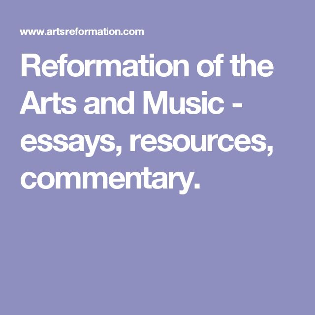 best music essay ideas love essay tips and reformation of the arts and music essays resources commentary