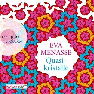 Quasikristalle (Gekürzte Fassung) von Eva Menasse im Microsoft Store entdecken