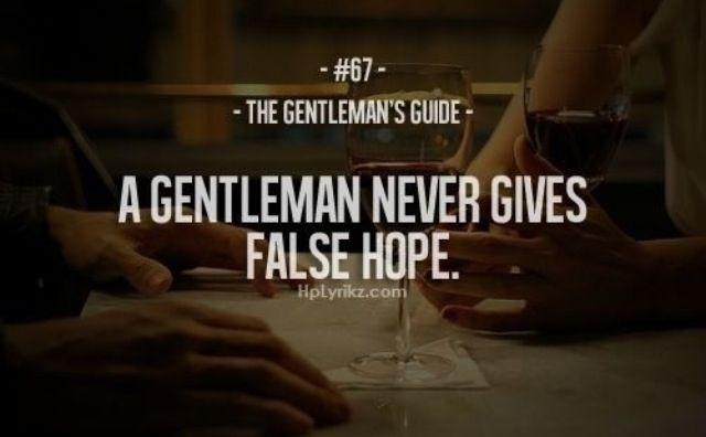 A gentleman never gives false hope - Gentleman's Guide