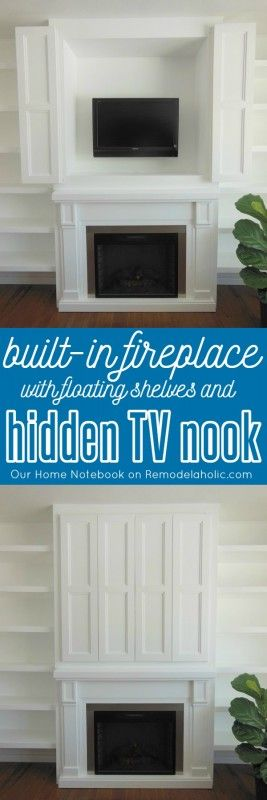 Keep the TV out of sight! Love this. Built-in Fireplace Surround with Floating Shelves and Hidden TV Nook