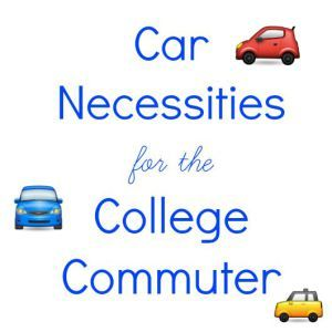 Life of a College Commuter: Car Necessities