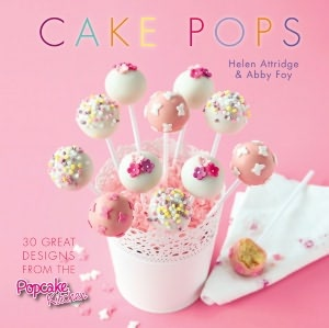 BOOK: Cake Pops - 30 Great Designs from the Popcake Kitchen by Helen Attridge & Abby Foy