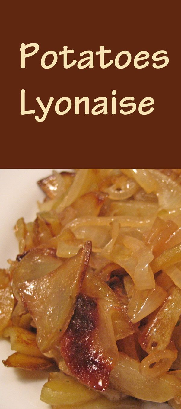 Classic French: Potatoes Lyonaise Surprisingly easy!