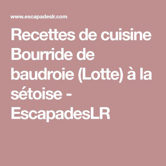 Recettes de cuisine Bourride de baudroie (Lotte) à la sétoise - EscapadesLR