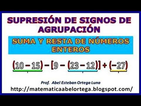ELIMINACIÓN DE SIGNOS DE AGRUPACIÓN EN LA SUMA Y RESTA DE NÚMEROS ENTEROS