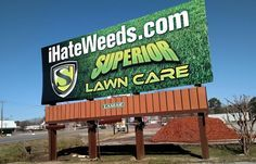 Our Superior Lawn Care billboards are across North Alabama! Lawn care Huntsville Alabama, Lawn care Madison Alabama, Lawn care Decatur Alabama, Lawn care Athens Alabama. Weed and insect control, lawn fertilization.