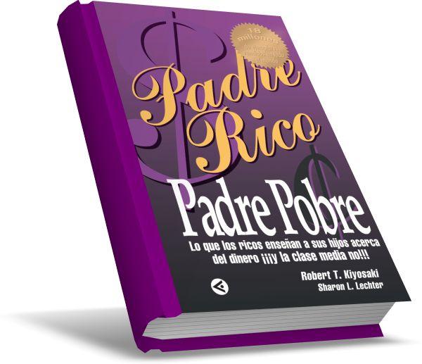 """UNIVERSIDAD DE MILLONARIOS: LIBRO COMPLETO EN PDF GRATIS DE """"PADRE RICO PADRE POBRE"""" de Robert T. Kiyosaki."""