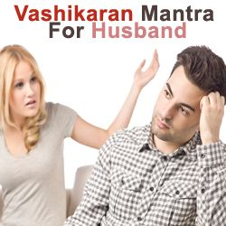 Get vashikaran mantra for husband by vashikaran king he provide you spells according to your problems and by this spells yours problems remove within 2 days its guarantee. So if any problems then quickly get the spells by vashikaran specialist contact no...98157-75828