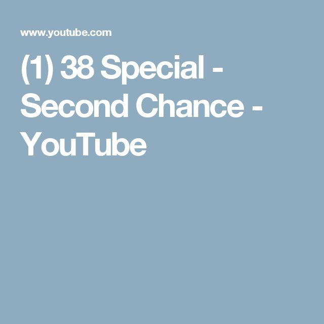 (1) 38 Special - Second Chance - YouTube