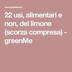 22 usi, alimentari e non, del limone (scorza compresa) - greenMe