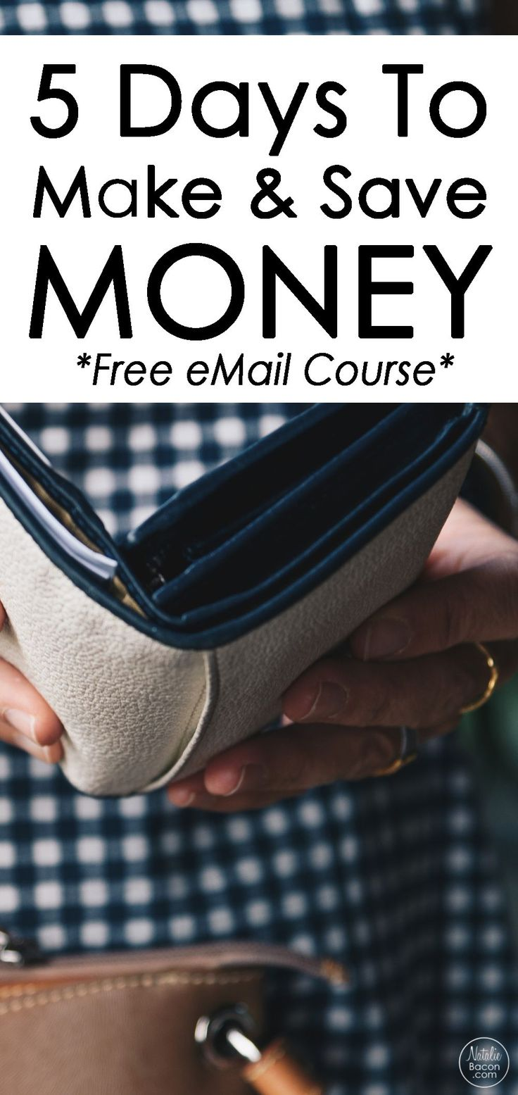 5 Days To Make & Save More Money // free eMail course that teaches you how to save more money and make more money // course is by a financial planner // get started with this free course now! by Natalie Bacon