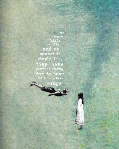 kuşların uçup bizim uçamamamızın nedeni onların kanatları olduğuna inancı bizim ona inancımızın olmaması kadar basit...