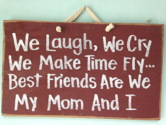 We Laugh Cry Make Time Fly Best Friends My Mother by trimblecrafts, $9.99