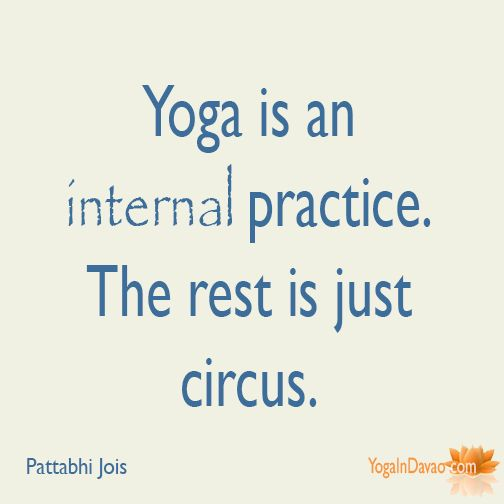 """Yoga in Davao Quote: """"Yoga is an internal practice..."""""""