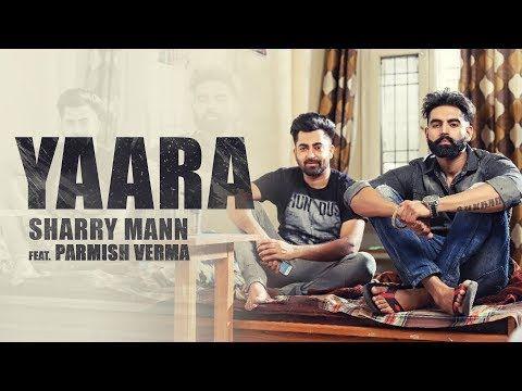 YAARA (Full Audio Song) Sharry Mann || Parmish Verma || New
