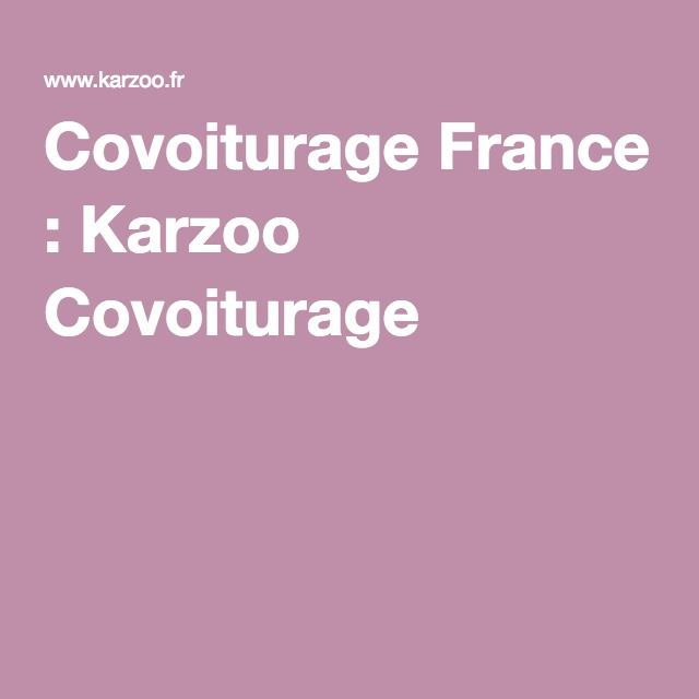Covoiturage France : Karzoo Covoiturage