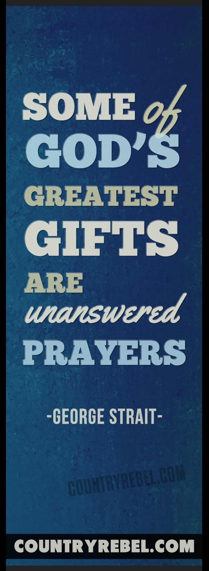 Country Music Lyrics - Quotes | George Strait - Unanswered Prayers | WATCH THE VIDEO >> http://countryrebel.com/blogs/videos/18611731-garth-brooks-unanswered-prayers-official-video