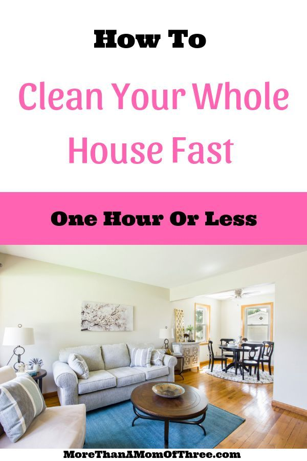 How To Clean Your House Fast In One Hour Or Less More Than A Mom Of Three Fast Cleaning House Cleaning Tips Cleaning Techniques