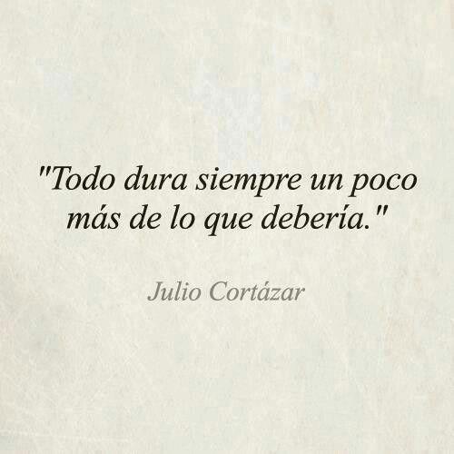 """Frase de """"Rayuela"""" de Julio Cortazar"""