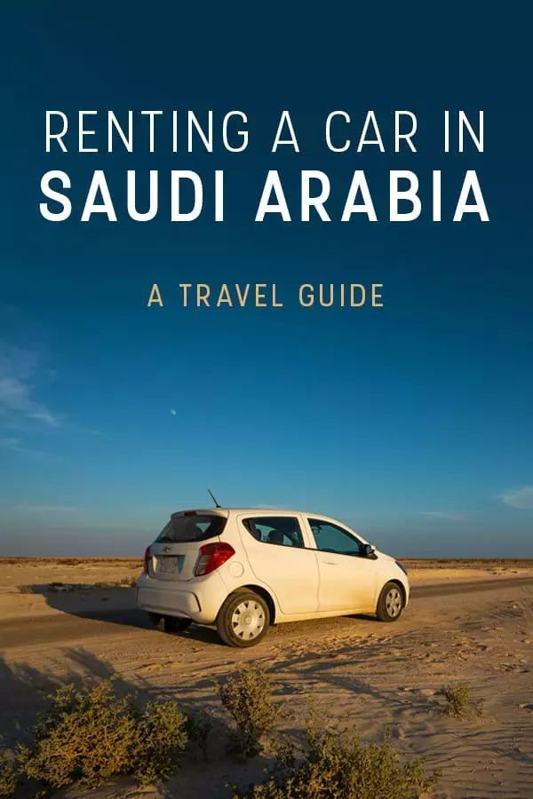 Saudi Arabia Road Trip Guide To Traveling Saudi By Car In 2020