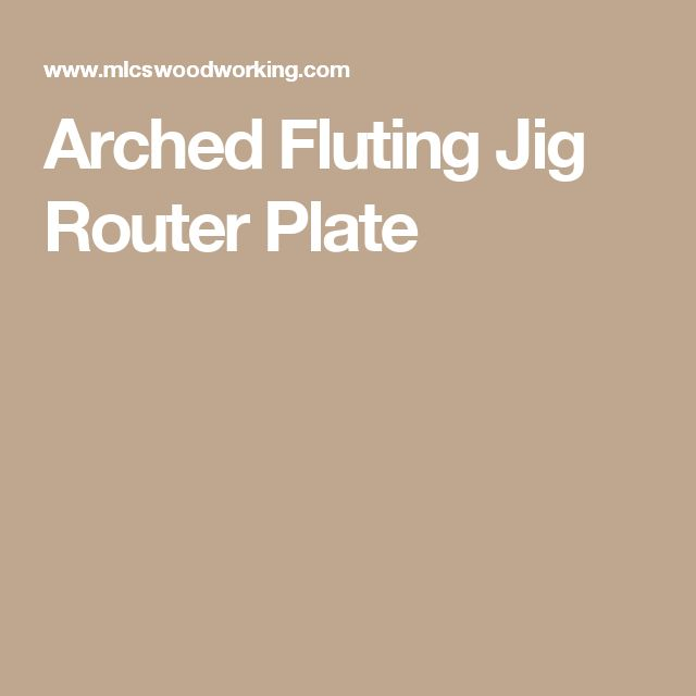 Arched Fluting Jig Router Plate