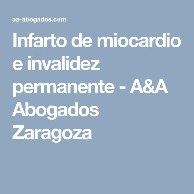 Infarto de miocardio e invalidez permanente - A&A Abogados Zaragoza