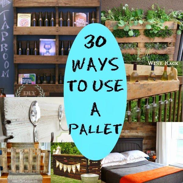 30 Ways to use a Pallet.  #DIY Round Up