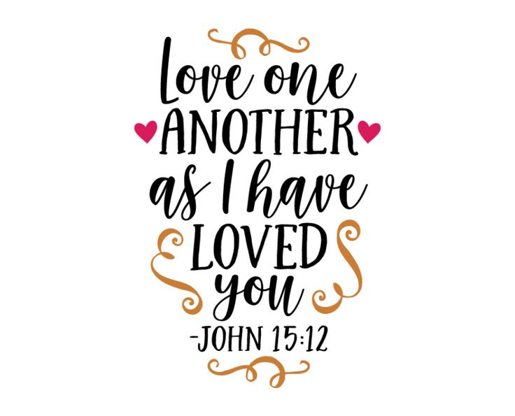 Free SVG cut file - Love one another as I have loved you -John 15-12