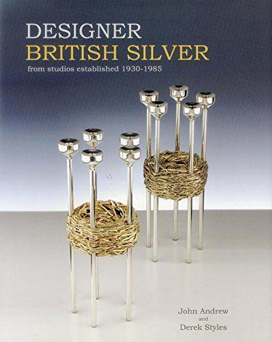 Designer British Silver: From Studios Established 1930-1985 by John Andrew http://www.amazon.com/dp/1851497803/ref=cm_sw_r_pi_dp_58SGub1GQNP0R