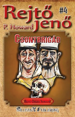 Csontbrigád - Rejtő Jenő P. Howard