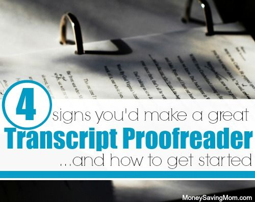 4 Signs You'd Make a Great Transcript Proofreader… and How to Get Started