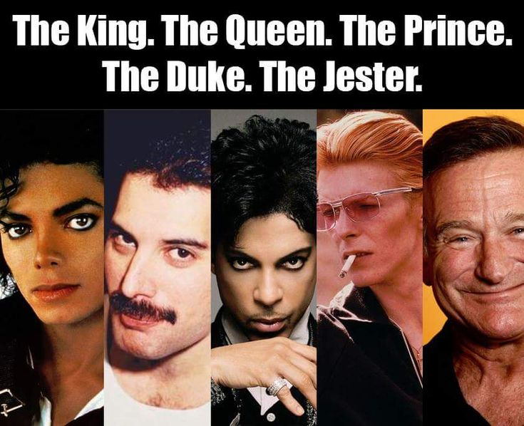 Michael Jackson. Freddie Mercury. Prince. David Bowie. Robin Williams.