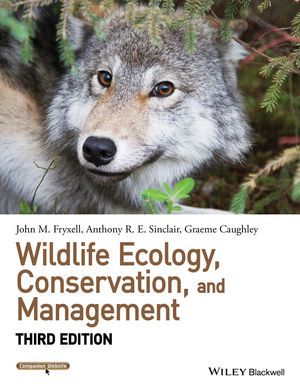 Wildlife ecology, conservation, and management / John M. Fryxell, Anthony R.E. Sinclair, Graeme Caughley. - 3rd ed. - Chichester, West Sussex : John Wiley & Sons, cop. 2014.