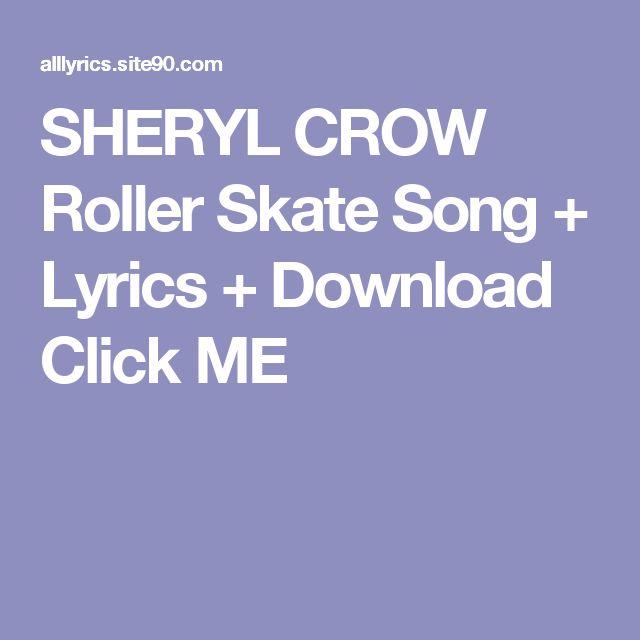 SHERYL CROW  Roller Skate Song + Lyrics + Download  Click ME