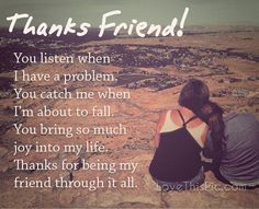 Thanks friend quotes quote friends best friends bff friendship quotes true…