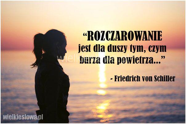 Rozczarowanie jest dla duszy tym... #Schiller-Fryderyk,  #Rozczarowania