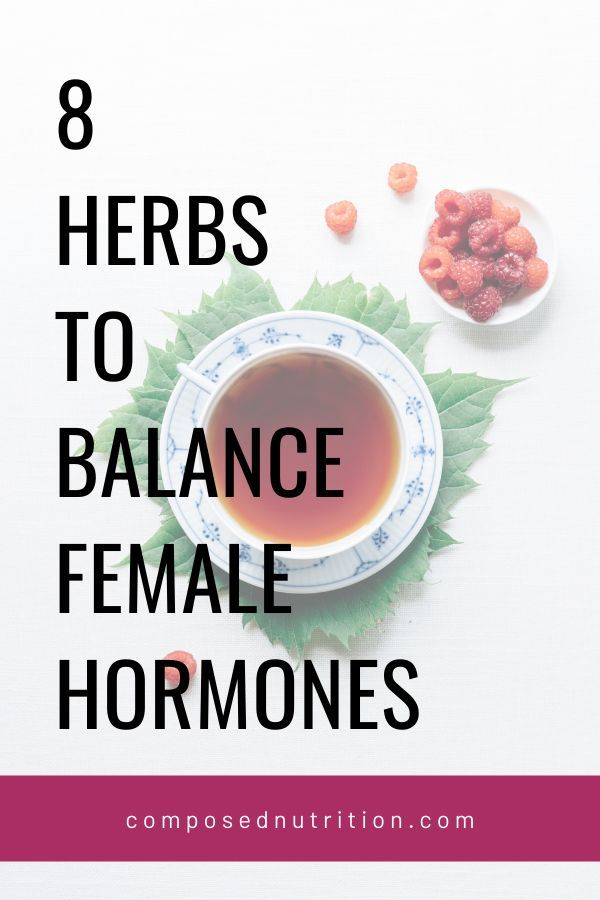 8 Herbs To Balance Female Hormones Composed Nutrition Chicago Registered Dietitian Nutritionist Hormone Balancing Foods To Balance Hormones Female Hormones